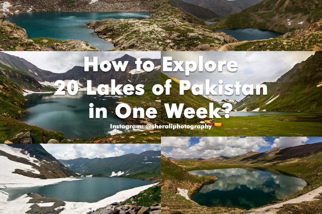 How to Explore 20 Lakes of Pakistan in One Week?